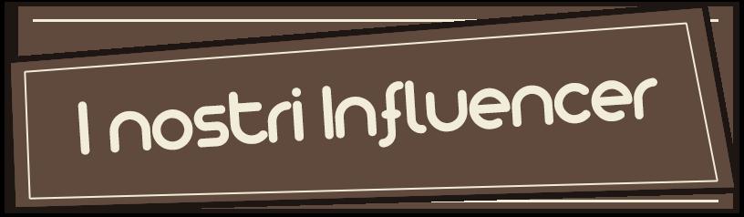 I nostri influencer